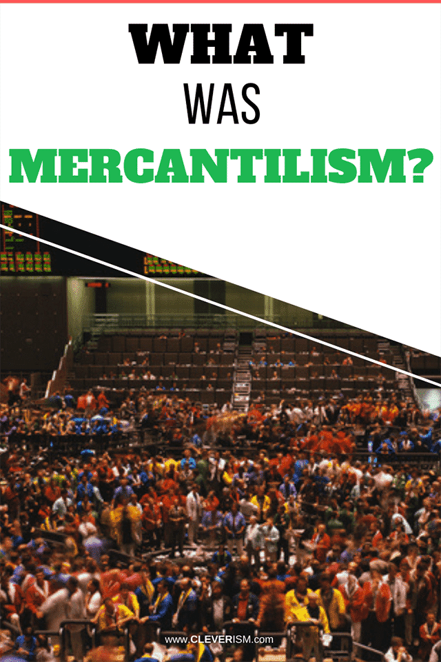 What was Mercantilism?