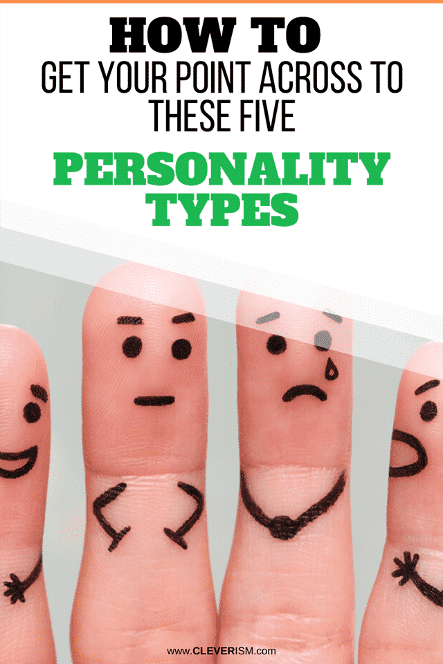 How to Get Your Point Across to These Five Personality Types