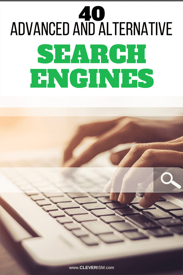 40 Advanced and Alternative Search Engines