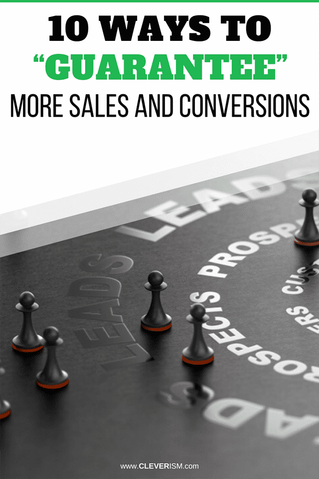 """10 Ways to """"Guarantee"""" More Sales and Conversions"""