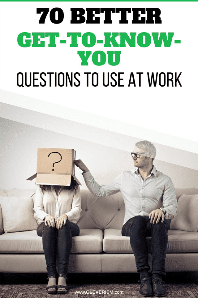 70 Better Get-to-Know-You Questions to Use at Work