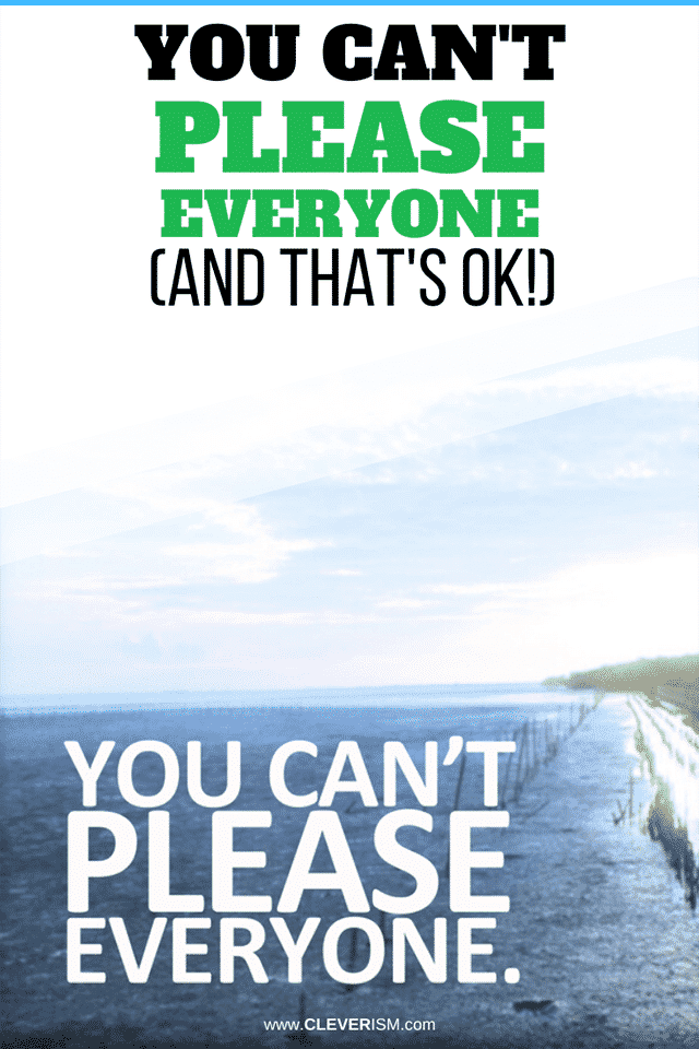You Can't Please Everyone (and That's OK!)