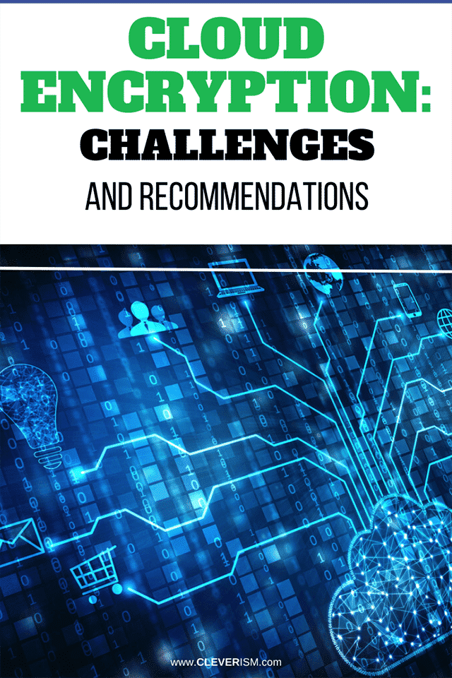 Cloud Encryption: Challenges and Recommendations