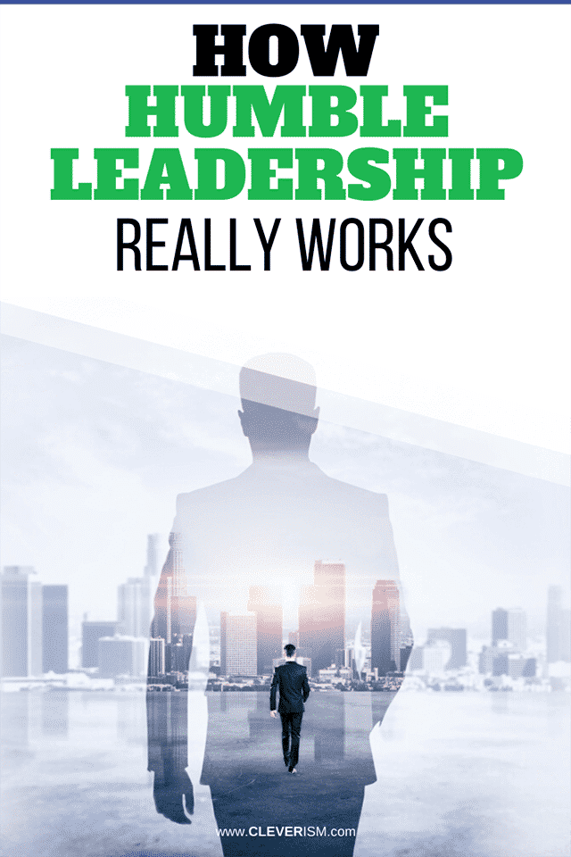 How Humble Leadership Really Works