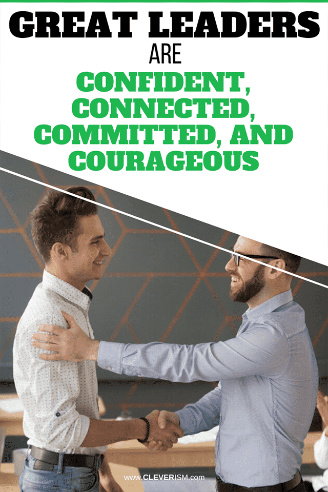 Great Leaders are Confident, Connected, Committed, and Courageous
