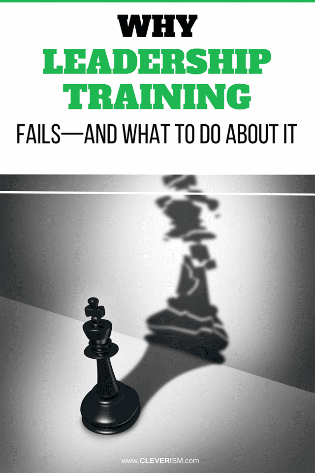Why Leadership Training Fails and What to Do About It