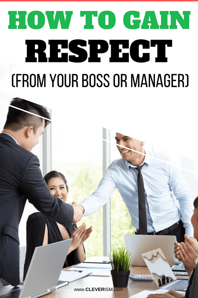 How to Gain Respect From Your Boss or Manager