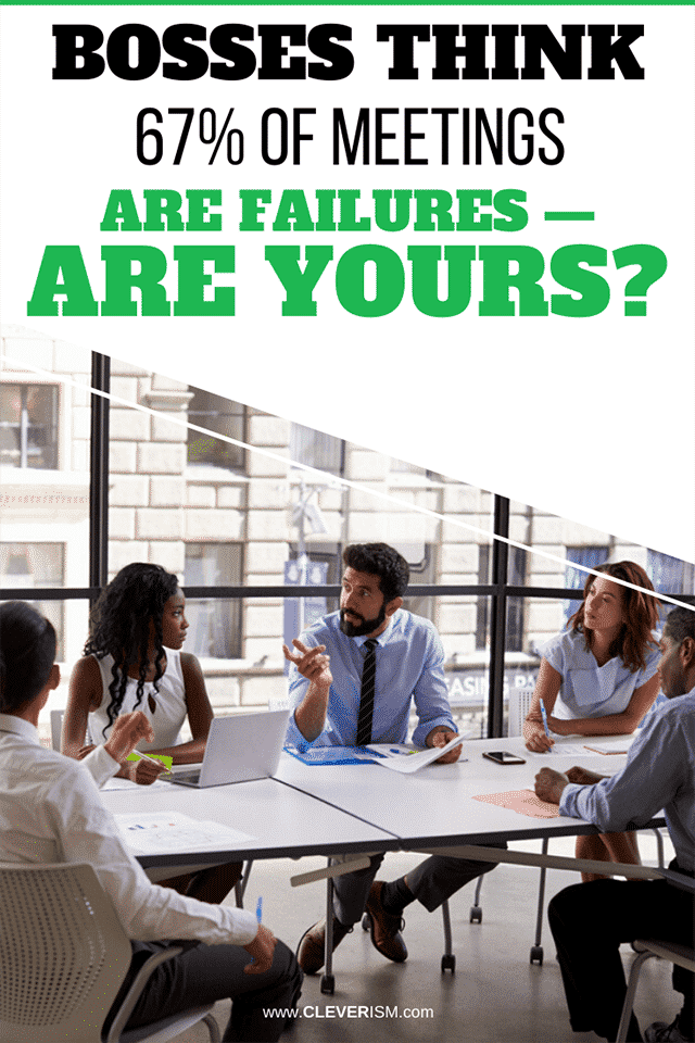 Bosses Think 67% of Meetings Are Failures - Are Yours?