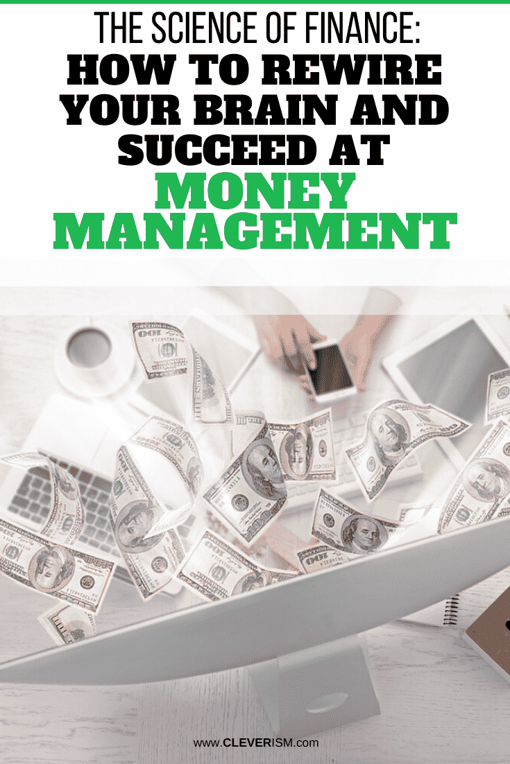 The Science of Finance: How to Rewire Your Brain and Succeed at Money Management