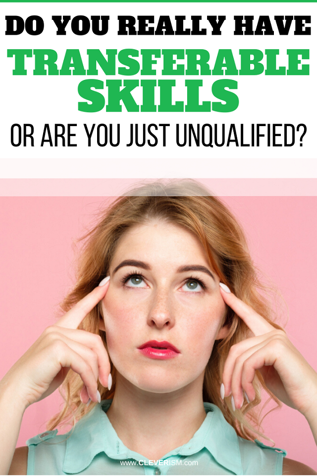 Do You Really Have Transferable Skills or Are You Just Unqualified?