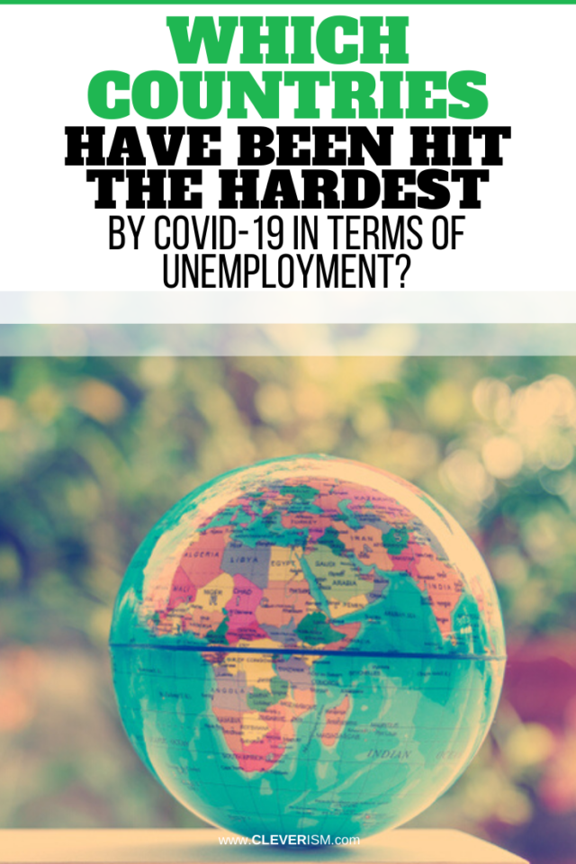 Which Countries Have Been Hit the Hardest by COVID-19 in Terms of Unemployment?