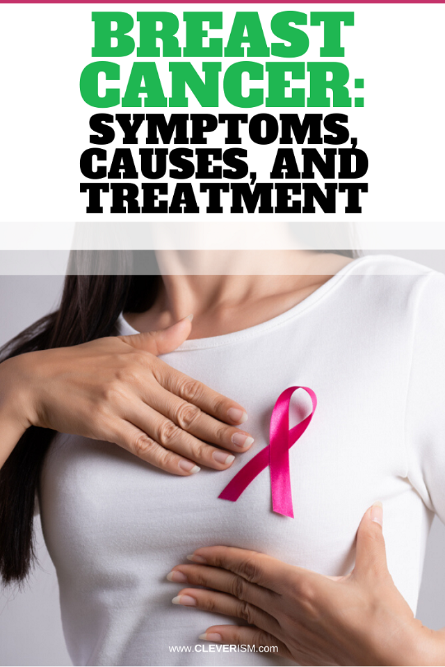 Breast Cancer: Symptoms, Causes, and Treatment