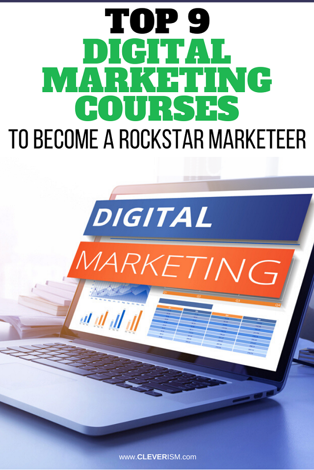 9 Digital Marketing Courses to Become a Rockstar Marketeer