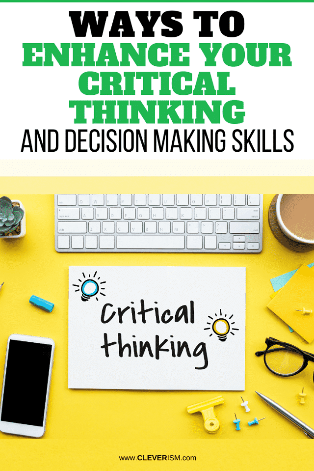 Ways To Enhance Your Critical Thinking And Decision Making Skills