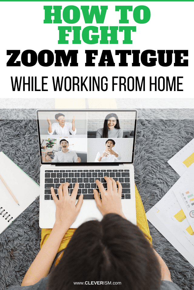 How to Fight Zoom Fatigue While Working From Home