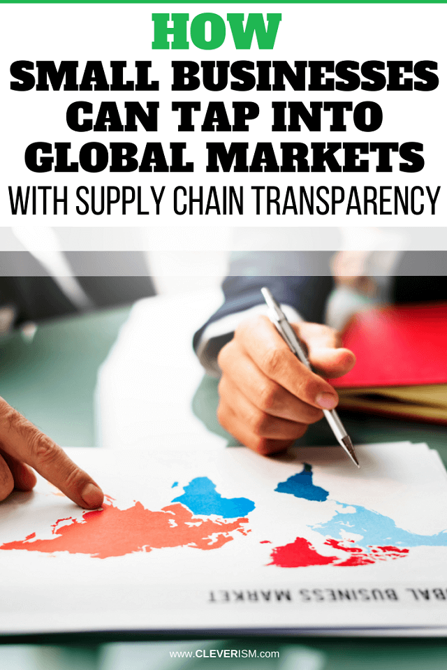 How Small Businesses Can Tap into Global Markets with Supply Chain Transparency