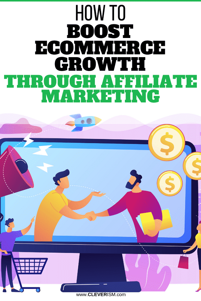 How to Boost Ecommerce Growth Through Affiliate Marketing
