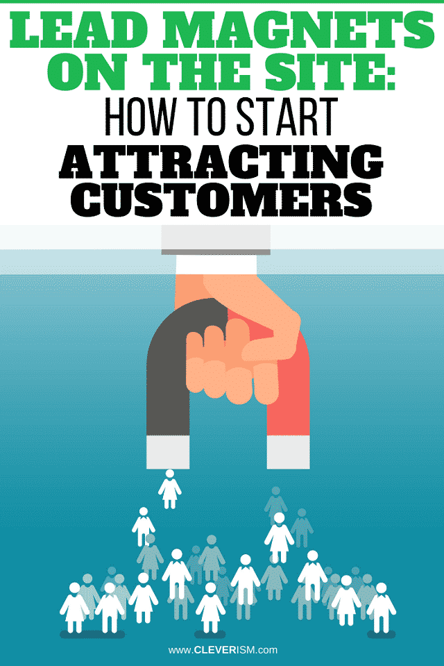 Lead Magnets on the Site - How to Start Attracting Customers